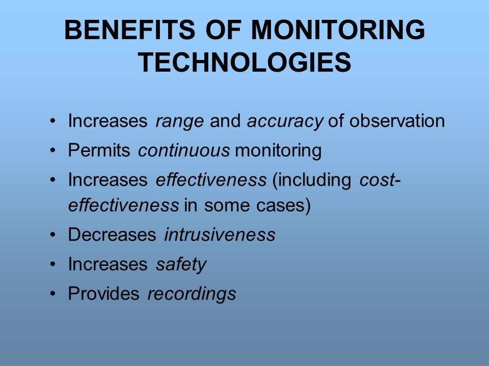 BENEFITS OF MONITORING TECHNOLOGIES