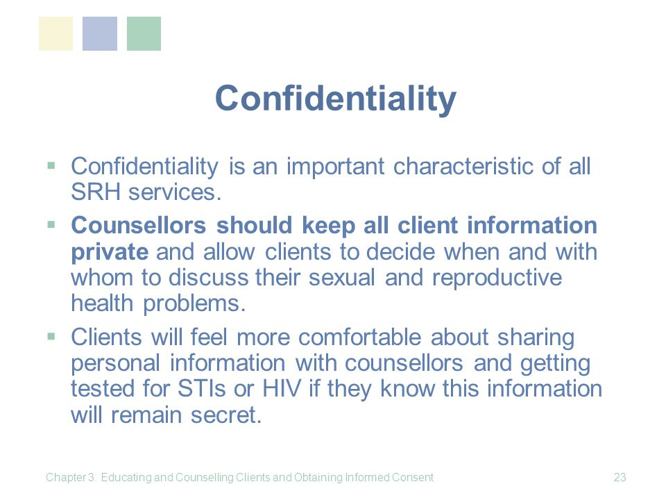 Confidentiality Confidentiality is an important characteristic of all SRH services.