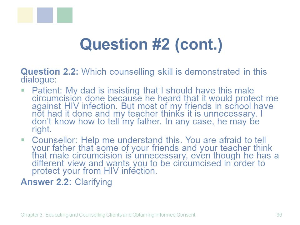 Question #2 (cont.) Question 2.2: Which counselling skill is demonstrated in this dialogue: