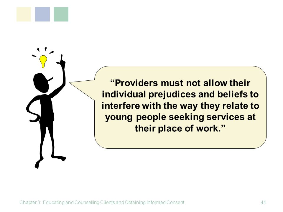 Providers must not allow their individual prejudices and beliefs to interfere with the way they relate to young people seeking services at their place of work.