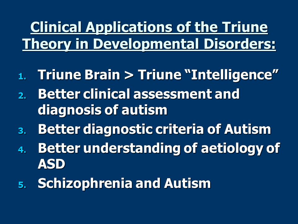 Clinical Applications of the Triune Theory in Developmental Disorders: