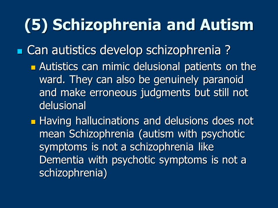 (5) Schizophrenia and Autism