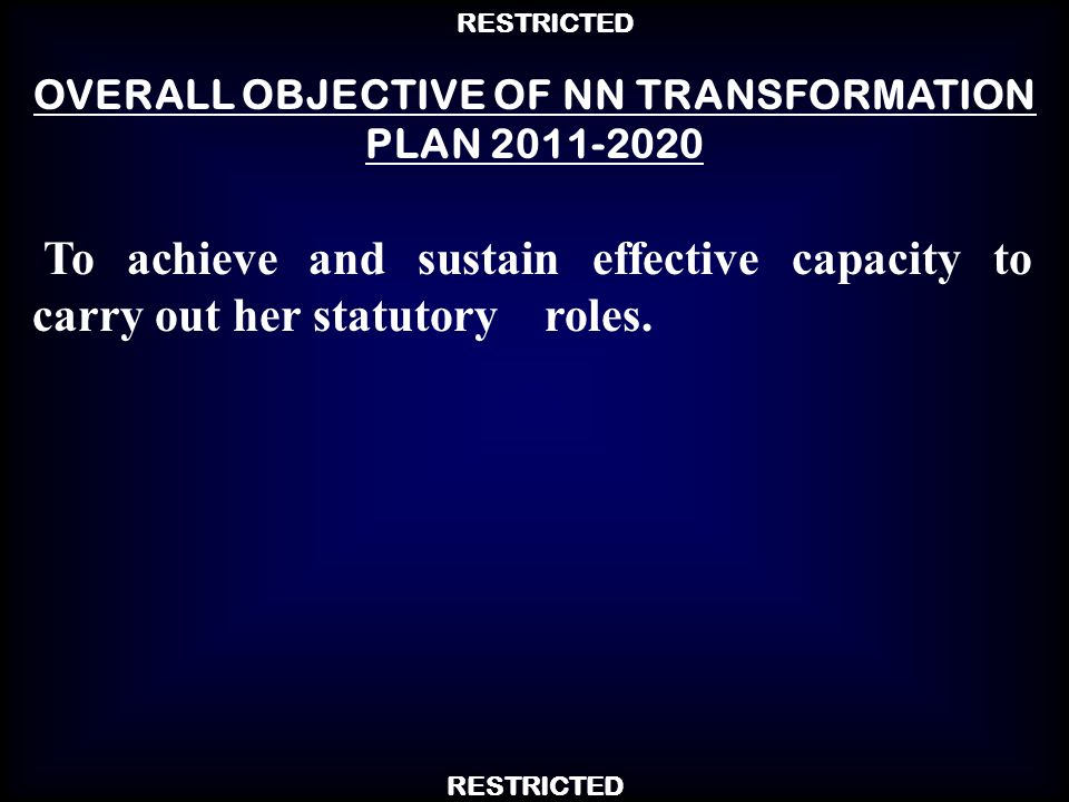OVERALL OBJECTIVE OF NN TRANSFORMATION PLAN