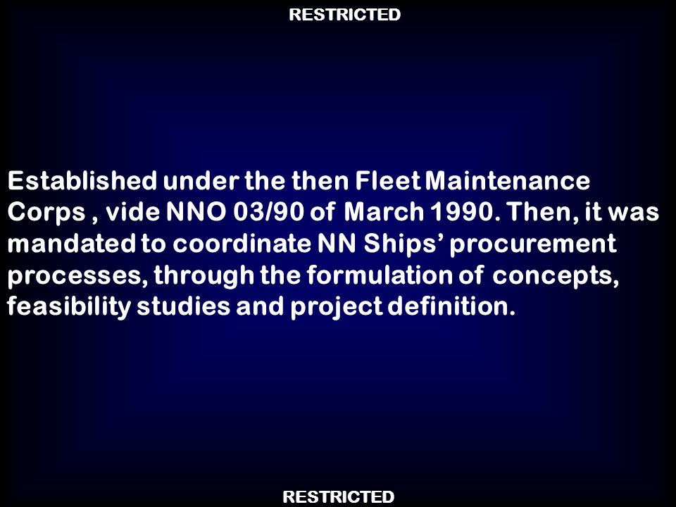 Established under the then Fleet Maintenance Corps , vide NNO 03/90 of March 1990.