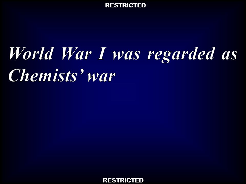 World War I was regarded as Chemists' war