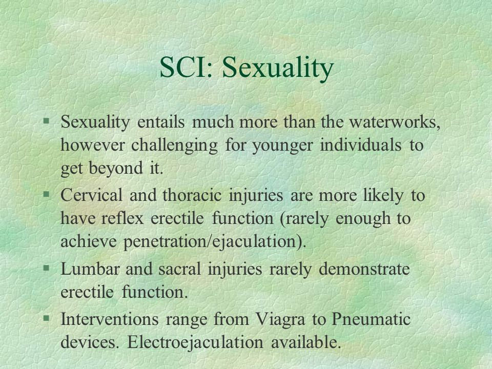 SCI: Sexuality Sexuality entails much more than the waterworks, however challenging for younger individuals to get beyond it.