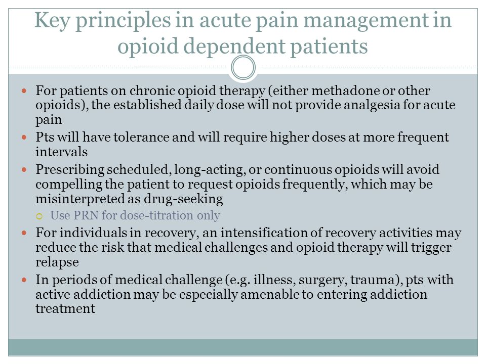 Key principles in acute pain management in opioid dependent patients