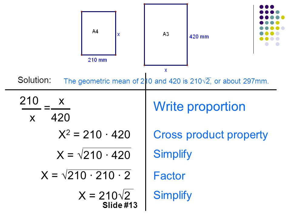 Write proportion 210 x = x 420 X2 = 210 ∙ 420 X = √210 ∙ 420