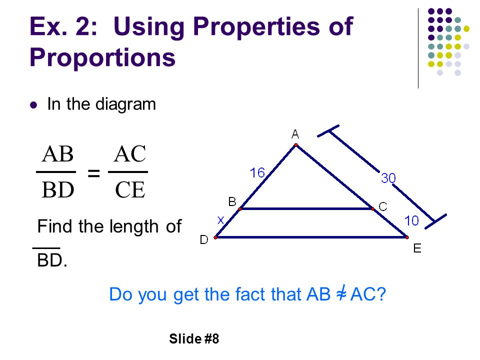 Ex. 2: Using Properties of Proportions