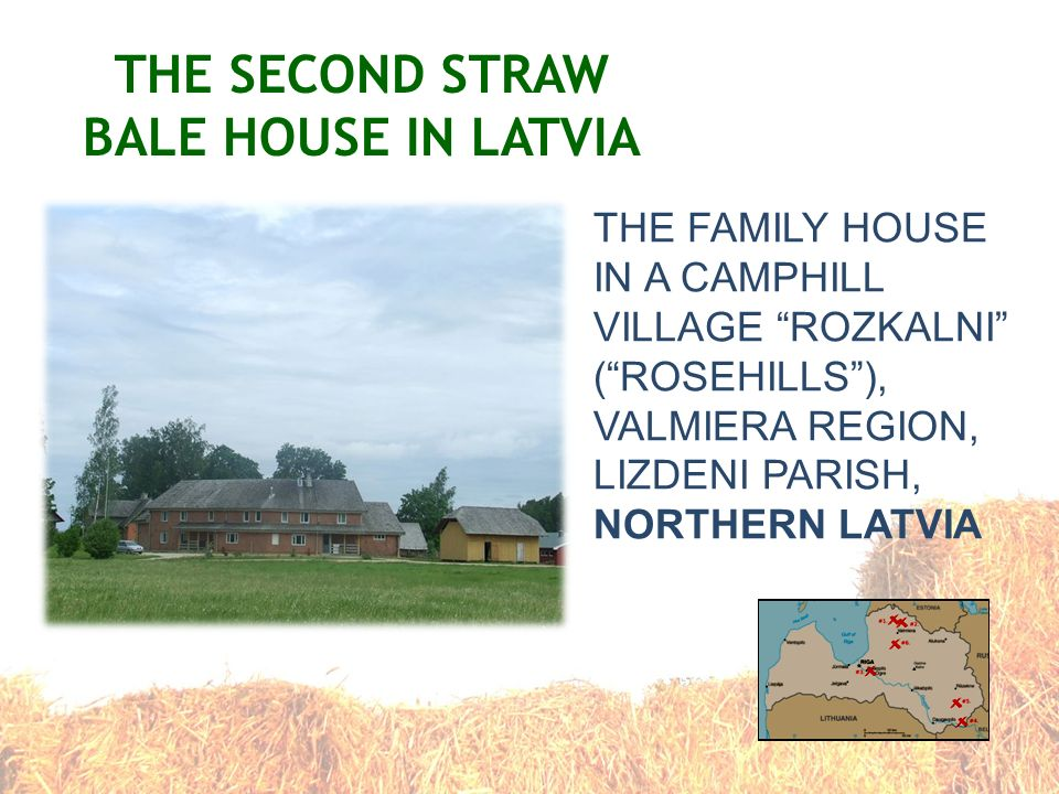THE SECOND STRAW BALE HOUSE IN LATVIA