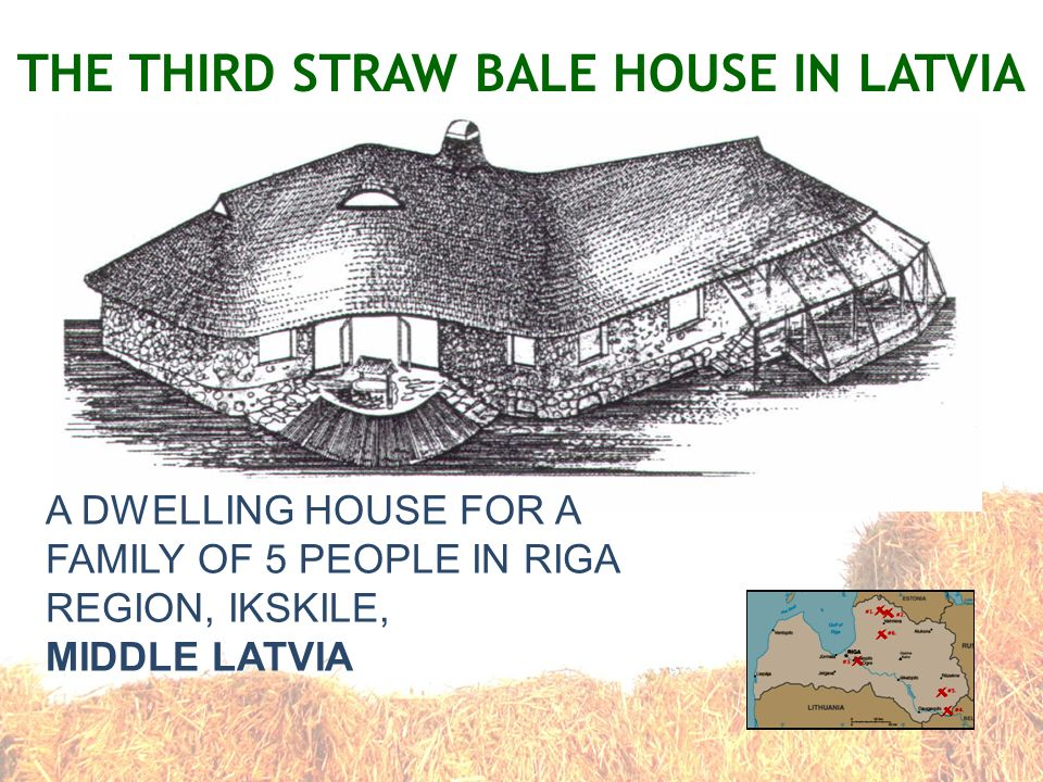 THE THIRD STRAW BALE HOUSE IN LATVIA