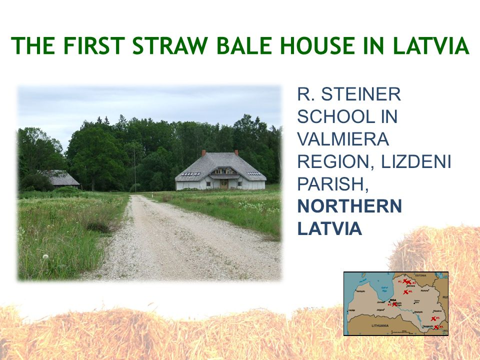 THE FIRST STRAW BALE HOUSE IN LATVIA