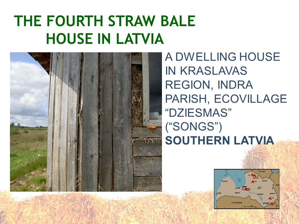 THE FOURTH STRAW BALE HOUSE IN LATVIA