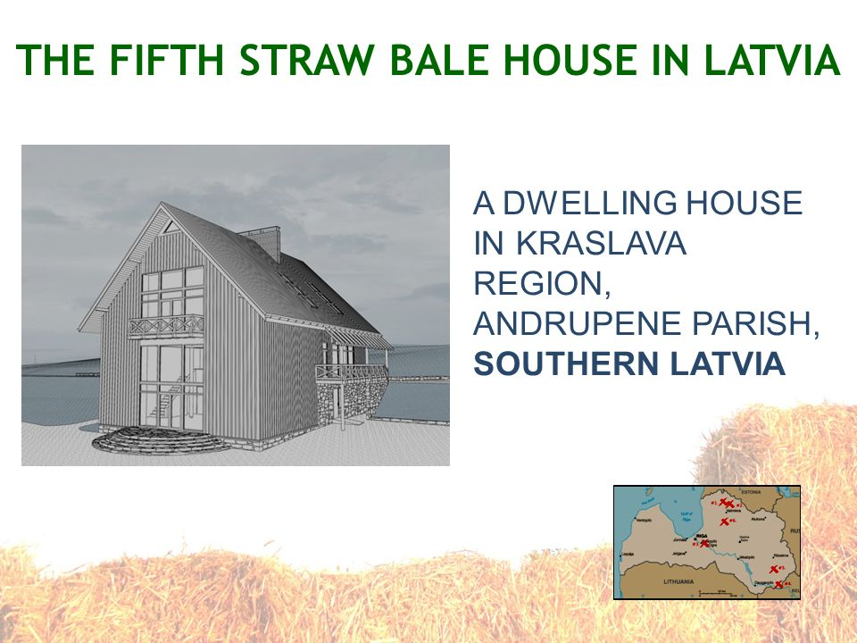 THE FIFTH STRAW BALE HOUSE IN LATVIA