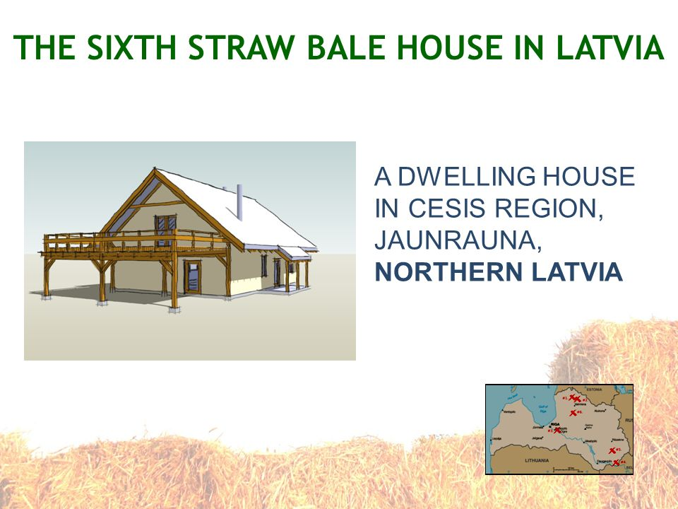 THE SIXTH STRAW BALE HOUSE IN LATVIA