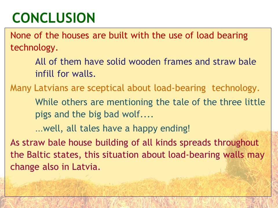 CONCLUSION None of the houses are built with the use of load bearing technology.