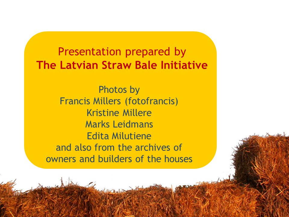 Presentation prepared by The Latvian Straw Bale Initiative