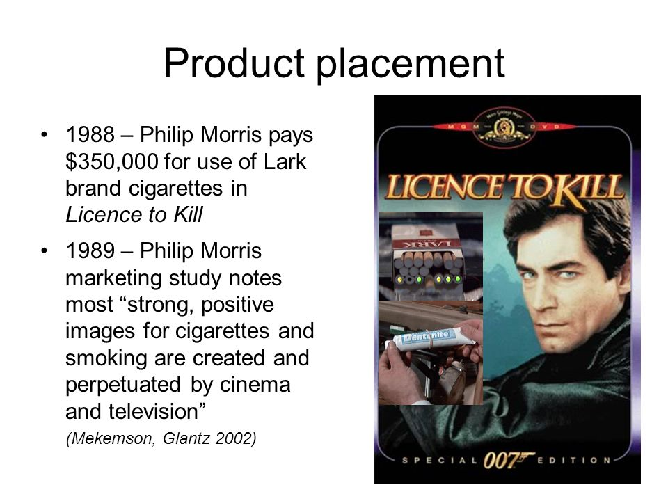 Product placement 1988 – Philip Morris pays $350,000 for use of Lark brand cigarettes in Licence to Kill.