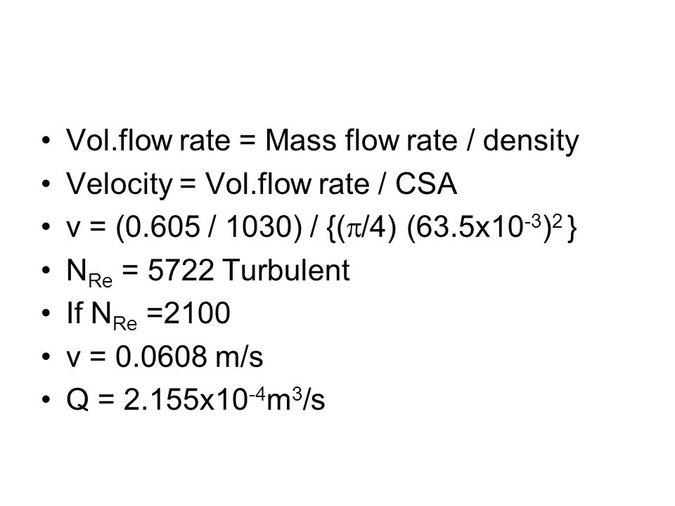 Vol.flow rate = Mass flow rate / density