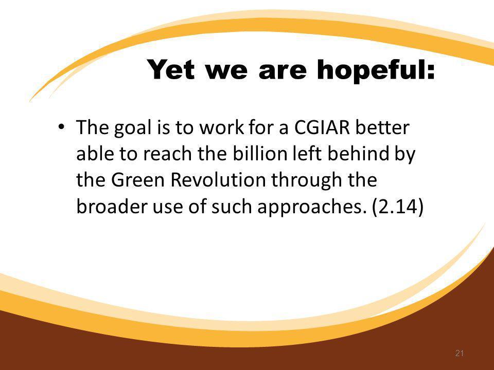 Yet we are hopeful: