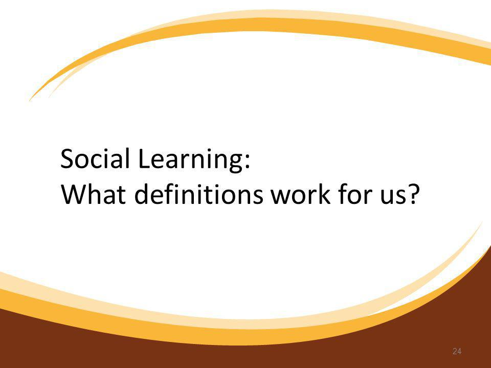 Social Learning: What definitions work for us