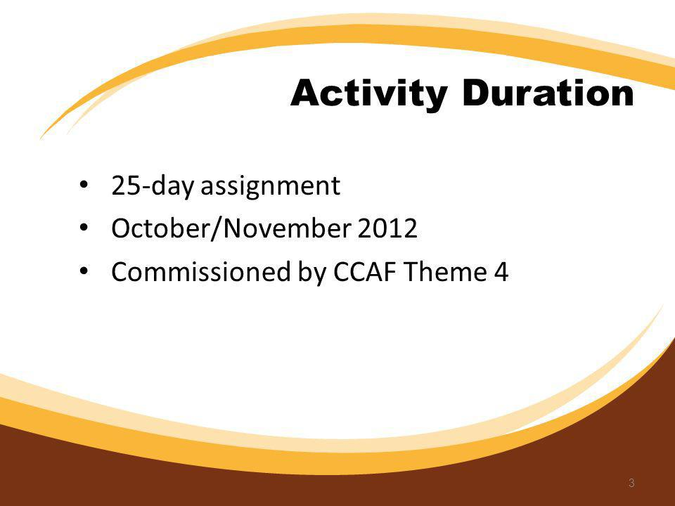 Activity Duration 25-day assignment October/November 2012