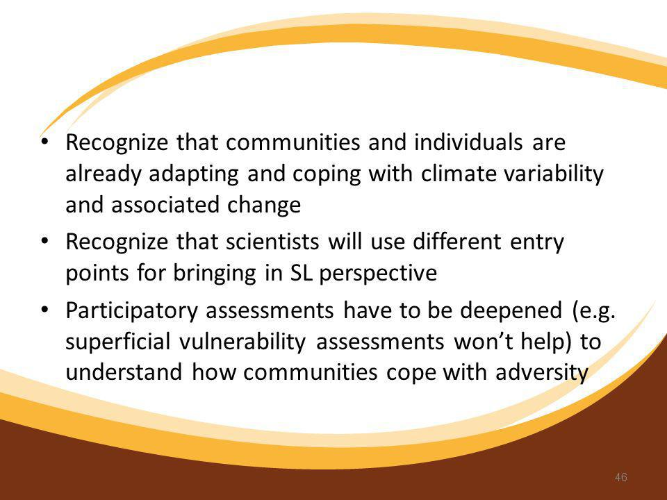 Recognize that communities and individuals are already adapting and coping with climate variability and associated change
