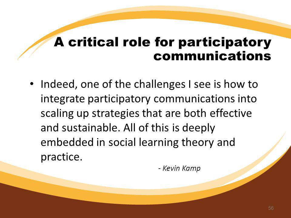 A critical role for participatory communications