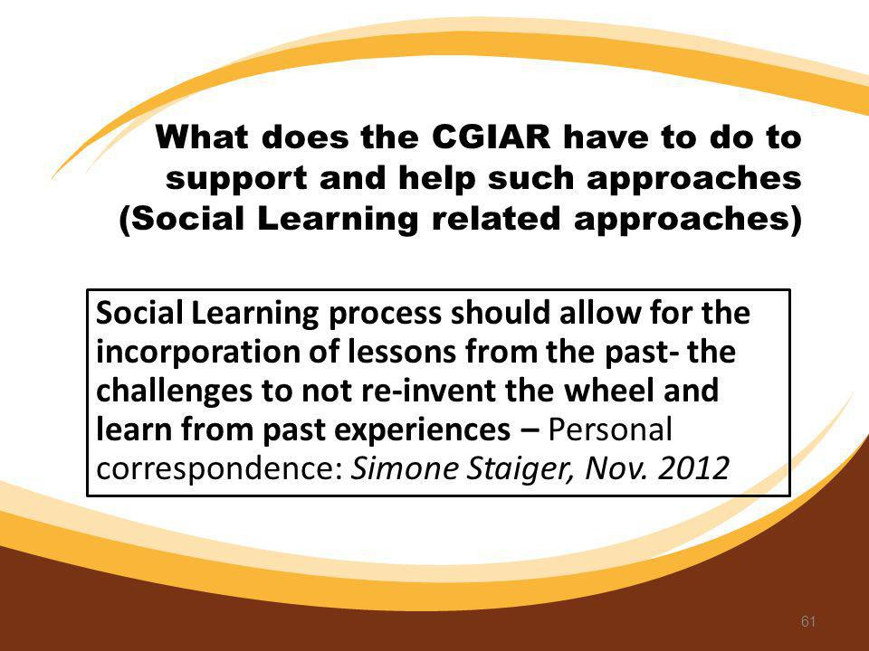 What does the CGIAR have to do to support and help such approaches (Social Learning related approaches)