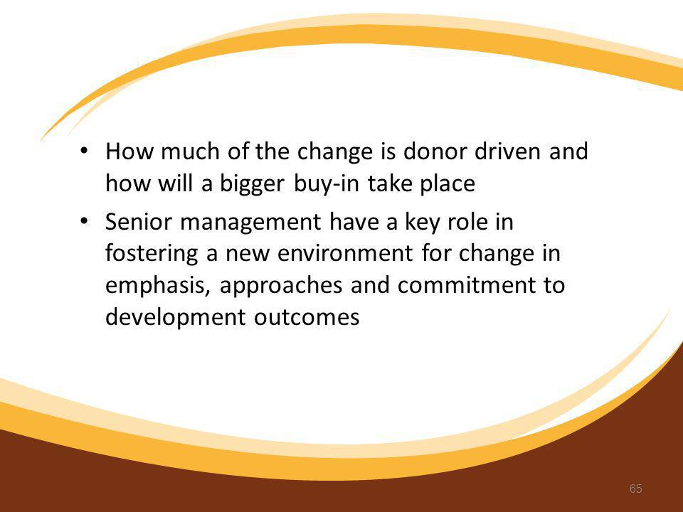 How much of the change is donor driven and how will a bigger buy-in take place