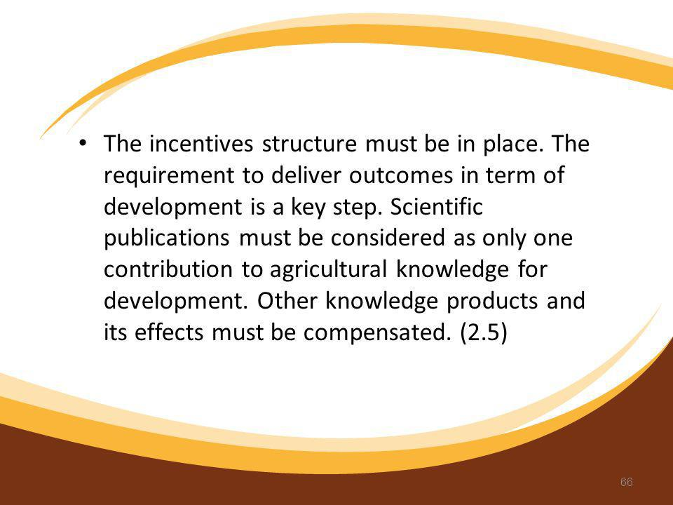 The incentives structure must be in place