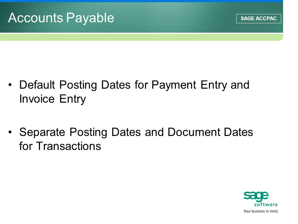 Accounts Payable Default Posting Dates for Payment Entry and Invoice Entry. Separate Posting Dates and Document Dates for Transactions.