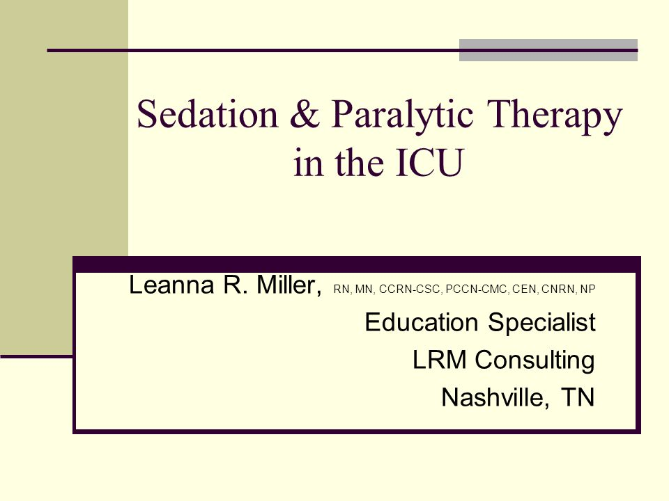 Sedation & Paralytic Therapy in the ICU