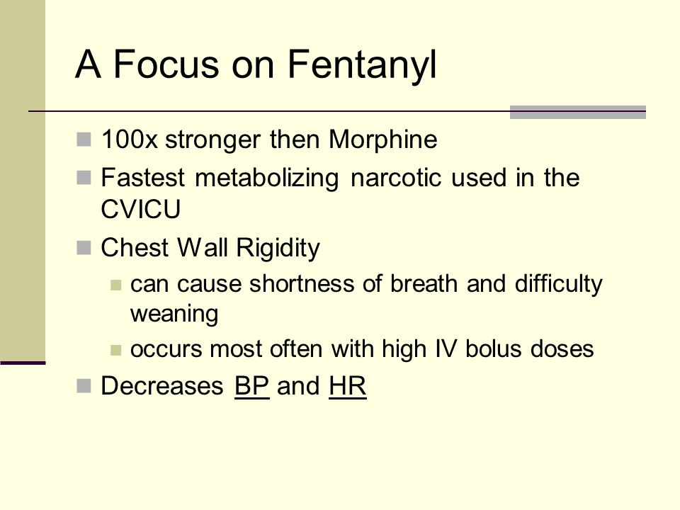 A Focus on Fentanyl 100x stronger then Morphine
