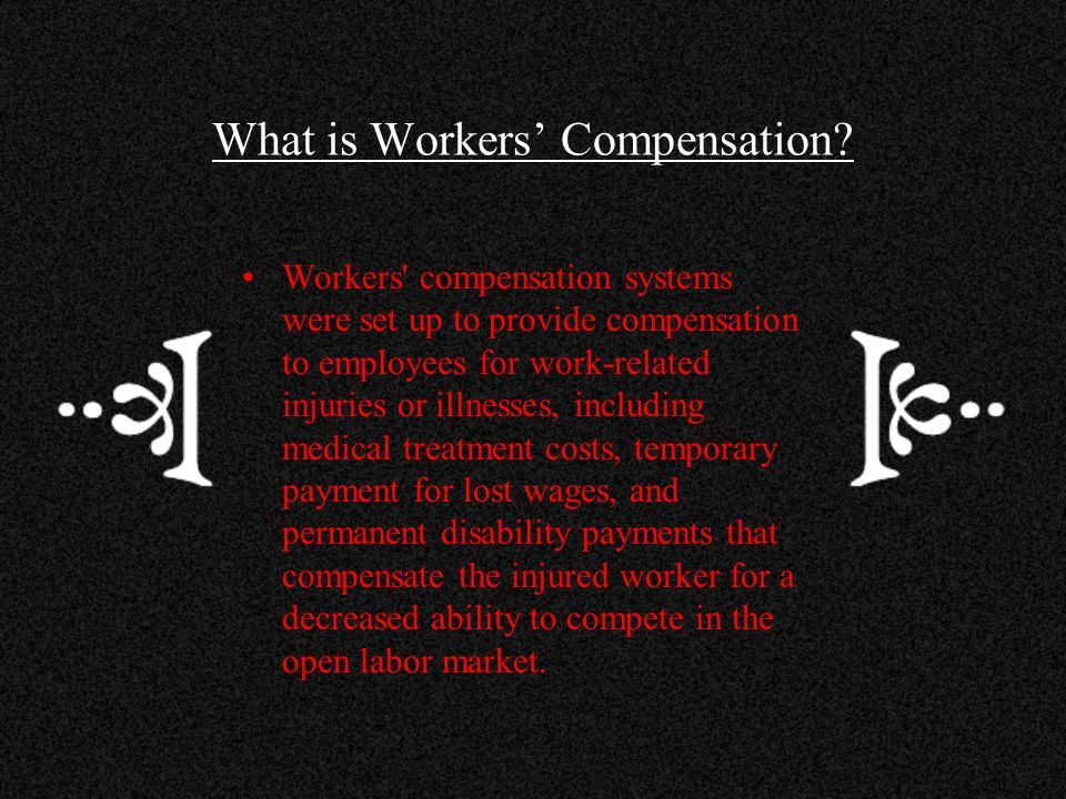 What is Workers' Compensation