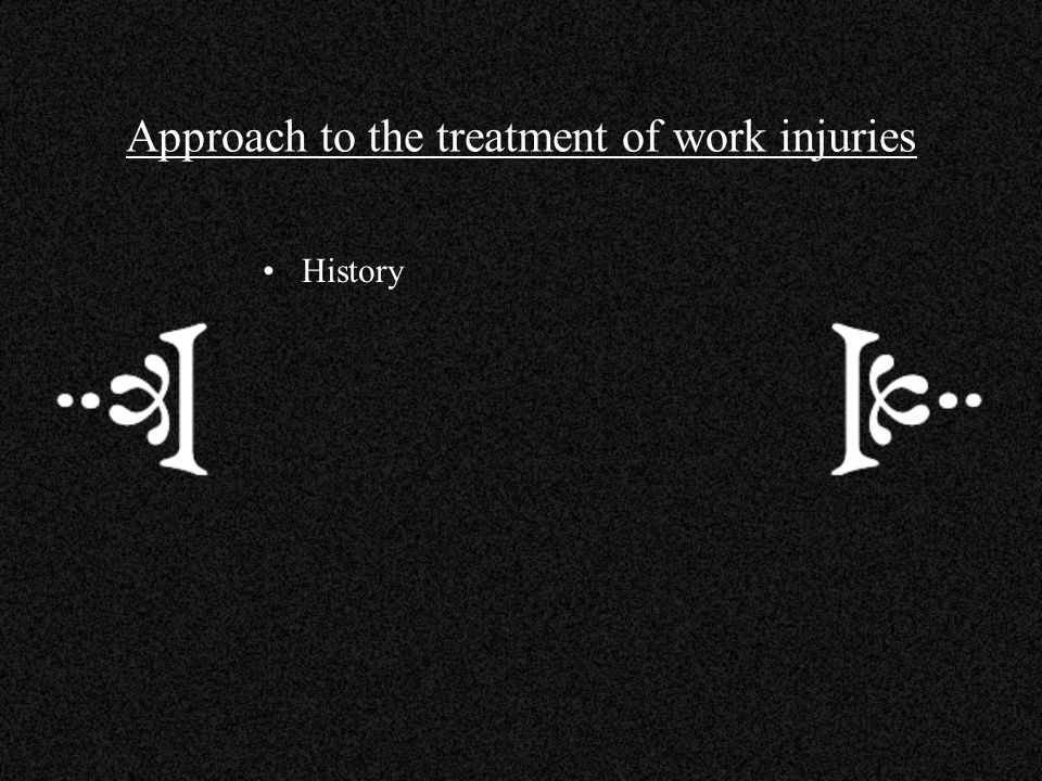 Approach to the treatment of work injuries