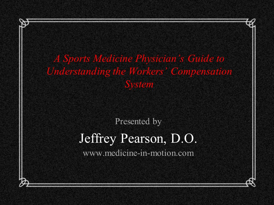 Presented by Jeffrey Pearson, D.O. www.medicine-in-motion.com