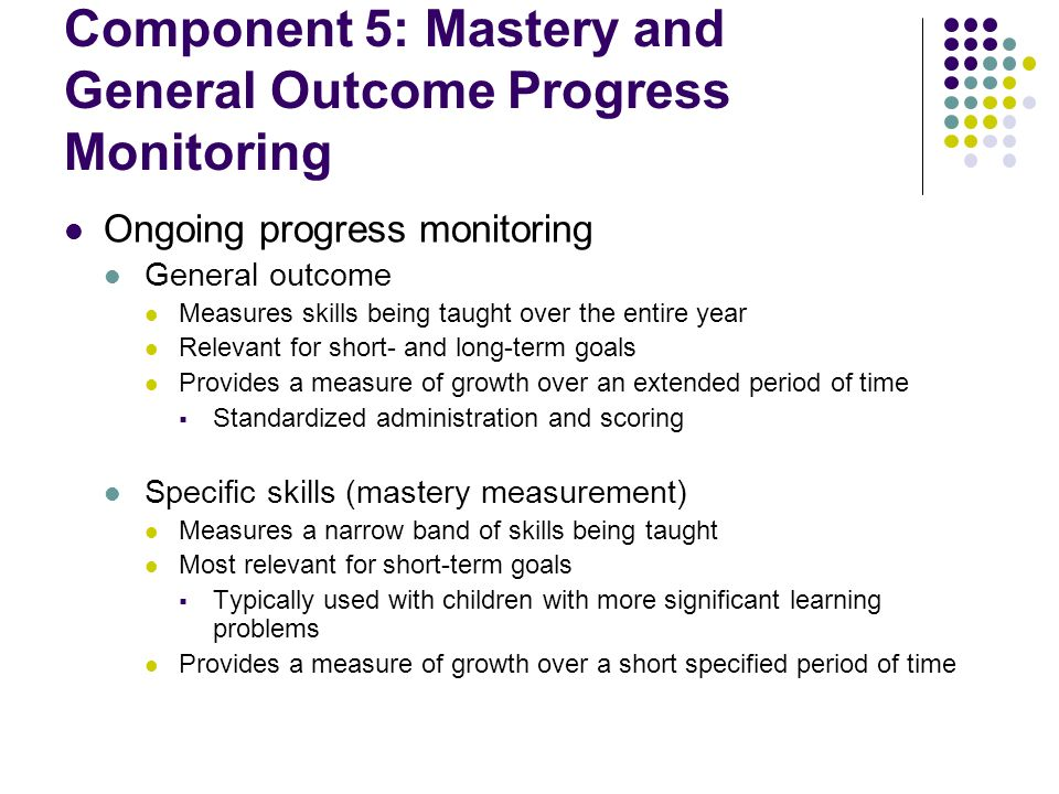 Component 5: Mastery and General Outcome Progress Monitoring