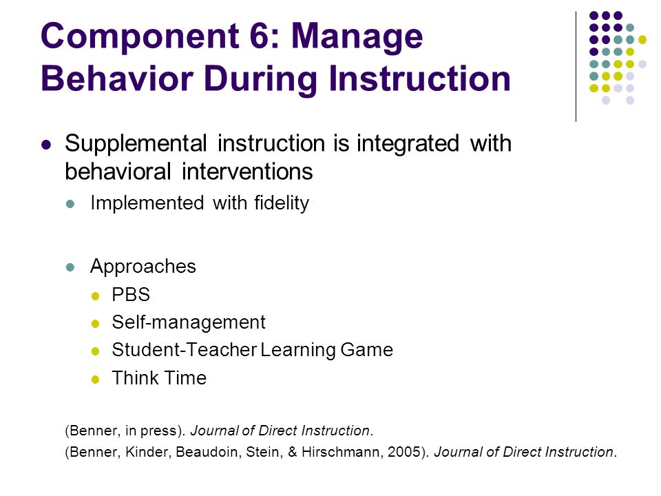 Component 6: Manage Behavior During Instruction