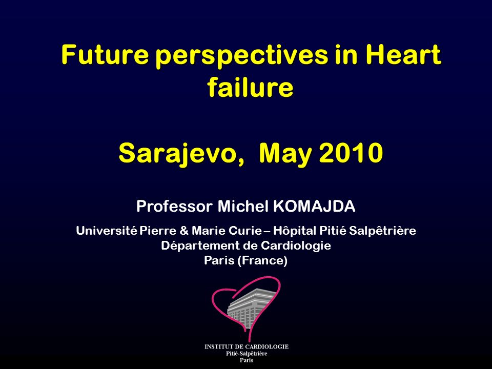 Future perspectives in Heart failure Sarajevo, May 2010