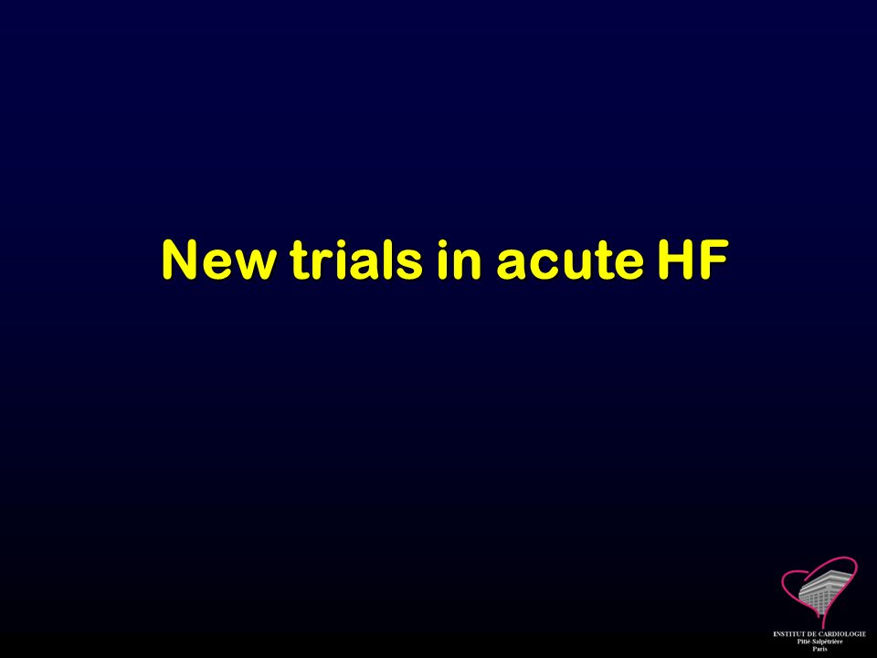 New trials in acute HF