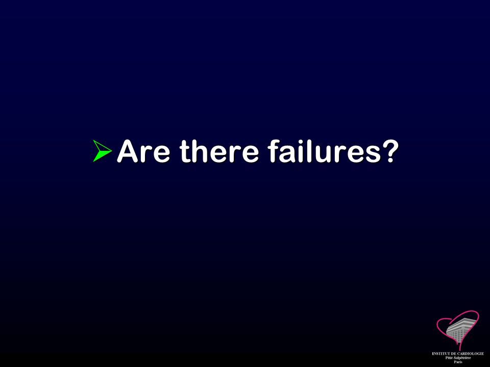 Are there failures