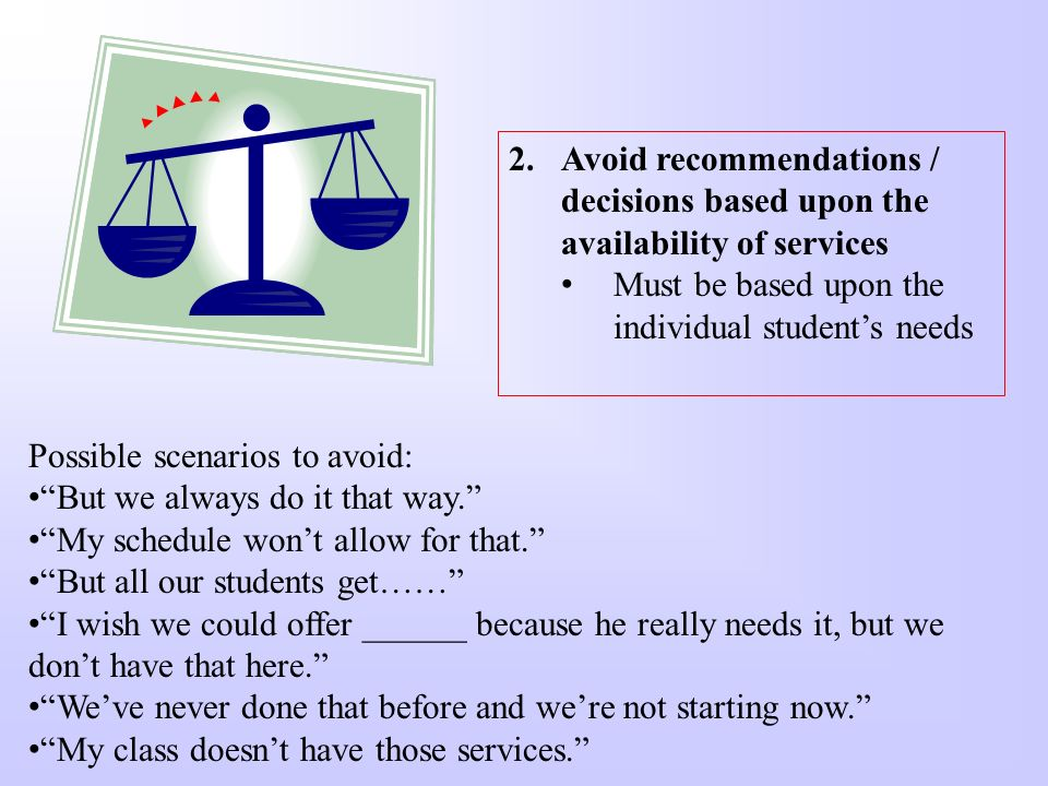 Avoid recommendations / decisions based upon the availability of services