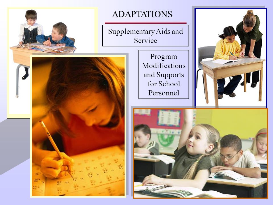 ADAPTATIONS Supplementary Aids and Service