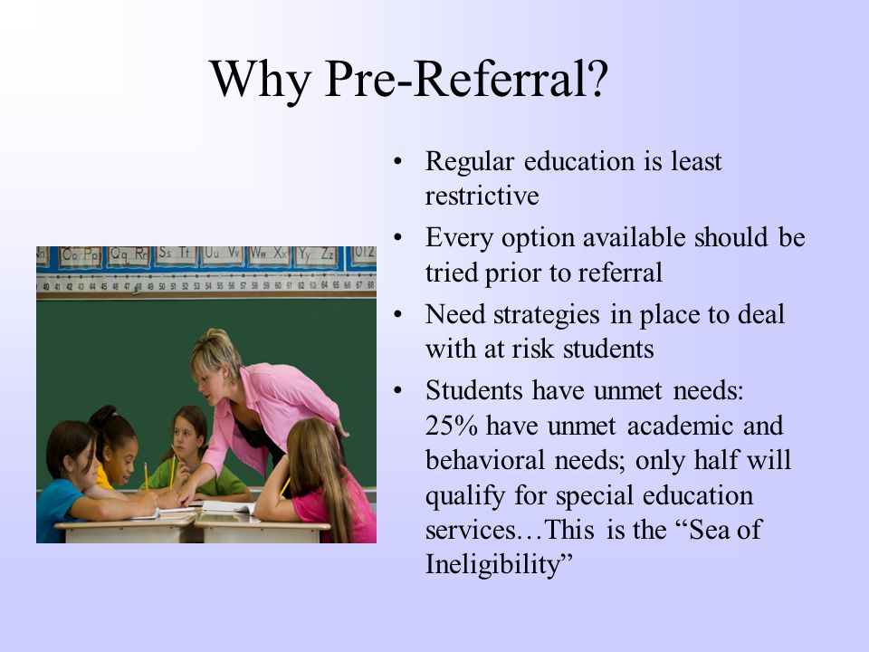 Why Pre-Referral Regular education is least restrictive