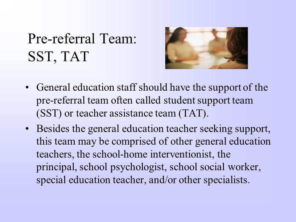 Pre-referral Team: SST, TAT