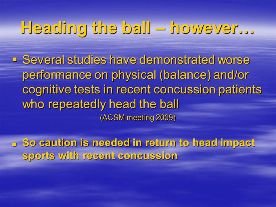 Heading the ball – however…
