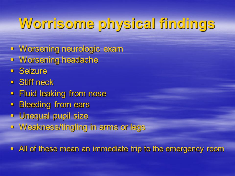 Worrisome physical findings
