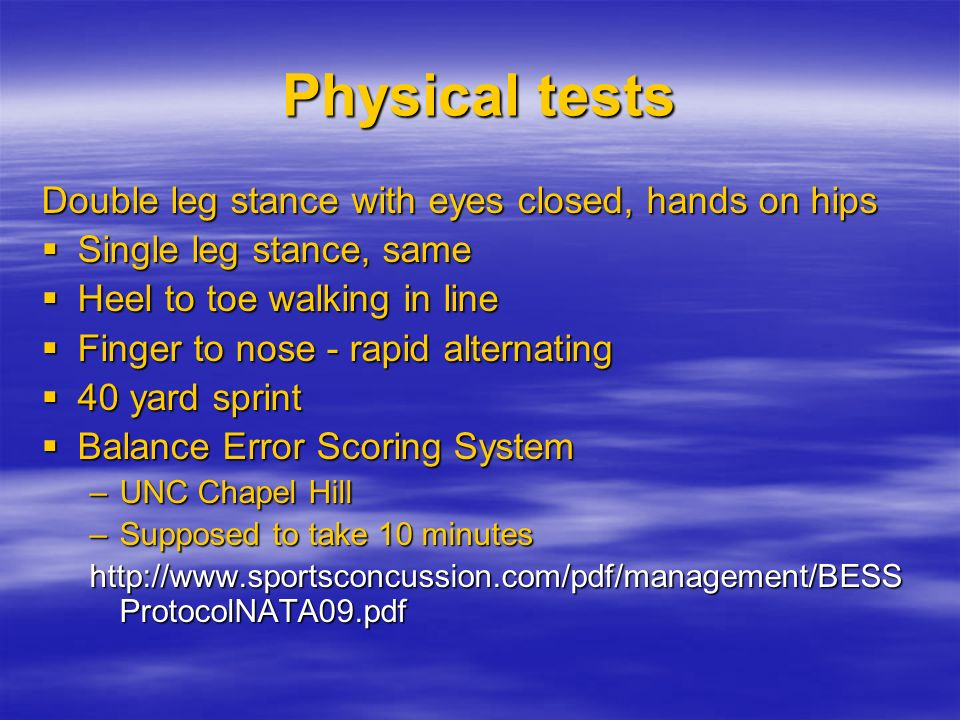Physical tests Double leg stance with eyes closed, hands on hips