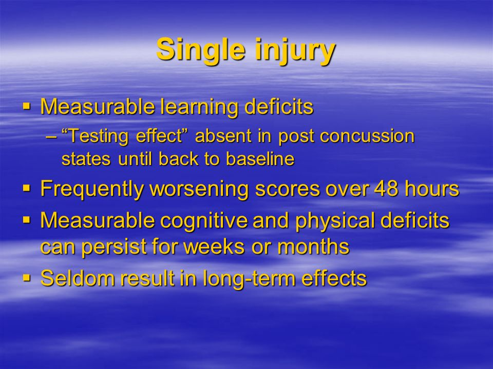 Single injury Measurable learning deficits
